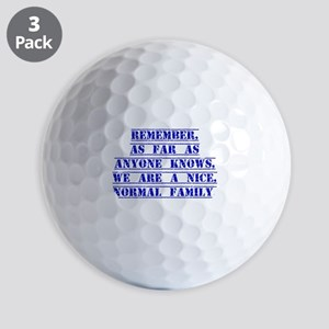 Remember As Far As Anyone Knows Golf Ball