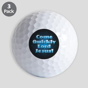 Come Quickly Lode Jesus!Come Quickly Lo Golf Balls