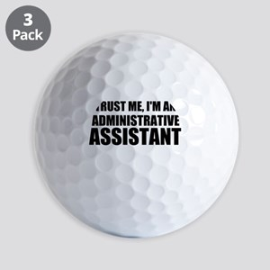 Trust Me, I'm An Administrative Assistant Golf Bal