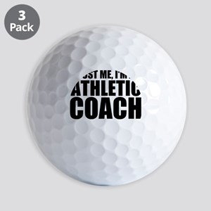 Trust Me, I'm An Athletic Coach Golf Ball