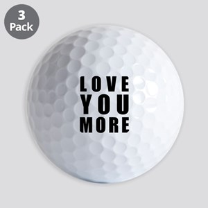 Love You More Golf Balls