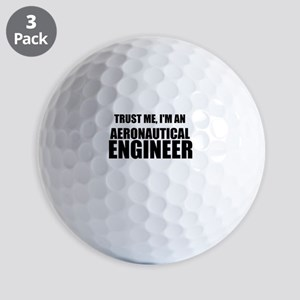 Trust Me, Im An Aeronautical Engineer Golf Ball