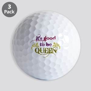 Its good to be queen Golf Ball