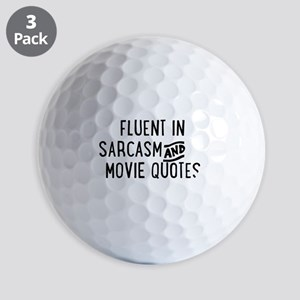 Fluent in Sarcasm and Movie Quotes Golf Ball