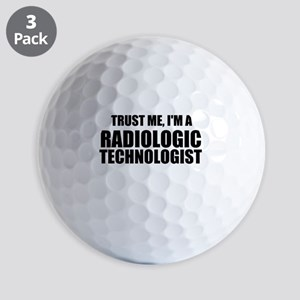 Trust Me, I'm A Radiologic Technologist Golf Ball