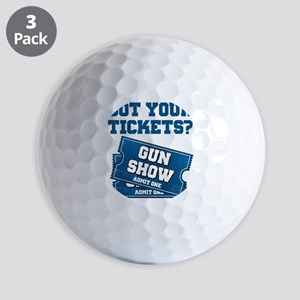 Got Your Tickets To The Gun Show Golf Balls