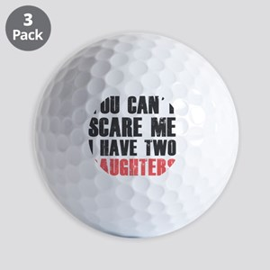 I have two daughters Golf Balls