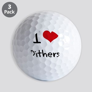 I Love Dithers Golf Balls
