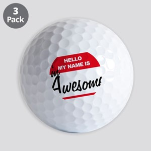 Hello My Name Is Im Awesome Golf Balls