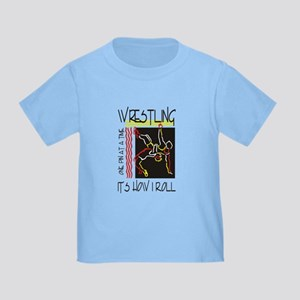 That's How I Roll Wrestling Toddler T-Shirt