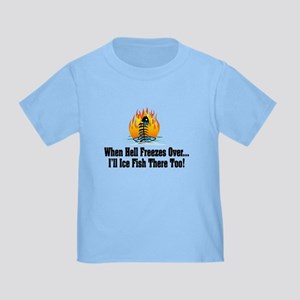 Hell Freezes Ice Fishing Toddler T-Shirt