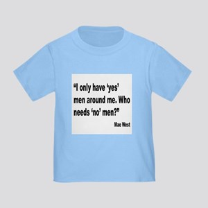 Mae West Yes Men Quote Toddler T-Shirt