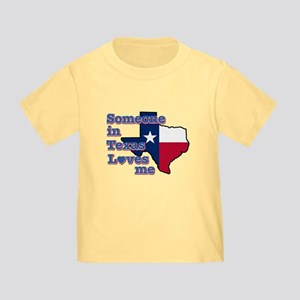 Someone in Texas loves me Toddler T-Shirt