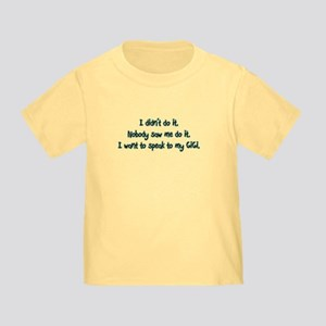 Want to Speak to GiGi Toddler T-Shirt