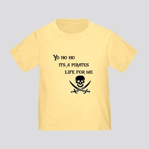 486f45387 A Pirates Life For Me Toddler T-Shirts - CafePress