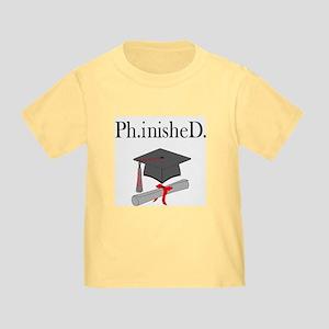 Ph.inisheD. Toddler T-Shirt