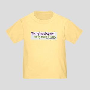 Well Behaved Women Toddler T-Shirt