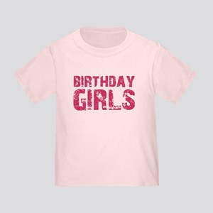 BIRTHDAY GIRLS (pink) Toddler T-Shirt