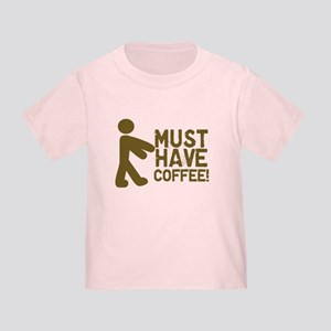 Must Have COFFEE! Zombie Toddler T-Shirt