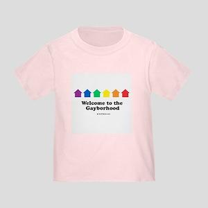 Welcome to the gayborhood Toddler T-Shirt