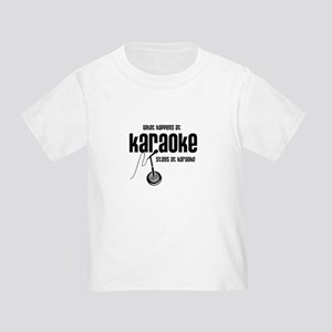 What Happens at Karaoke Toddler T-Shirt