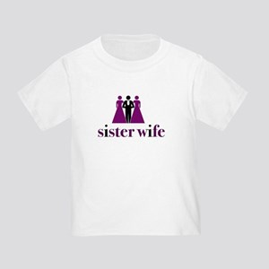 sister wife Toddler T-Shirt