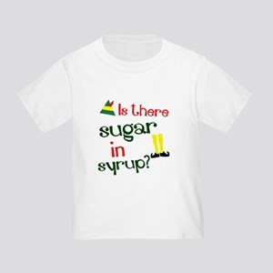 Is there sugar in syrup? Toddler T-Shirt