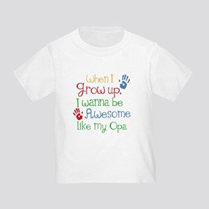 Awesome Like My Opa Toddler T-Shirt