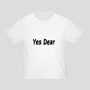 Yes Dear Toddler T-Shirt