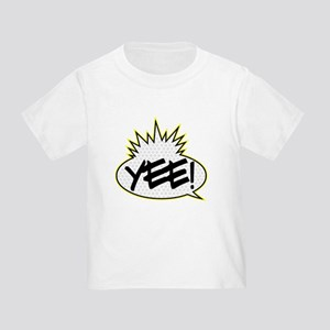 Yee! Toddler T-Shirt