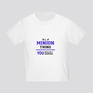 It's MINION thing, you wouldn't understand T-Shirt