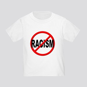 Anti / No Racism Toddler T-Shirt