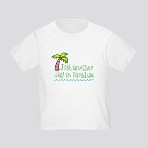 Another Day in Paradise Toddler T-Shirt