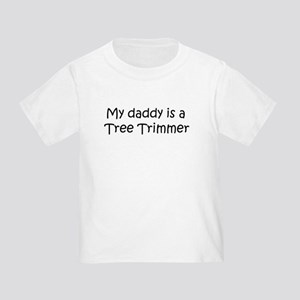 Daddy: Tree Trimmer Toddler T-Shirt