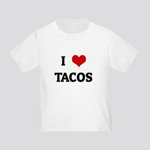 I Love TACOS Toddler T-Shirt