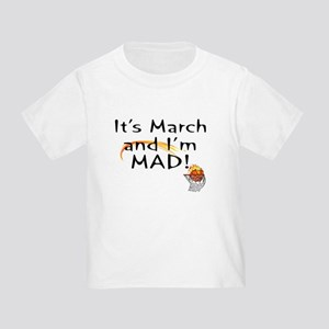 Mad about March   Toddler T-Shirt