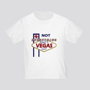 What Happens In Vegas Doesn T Always Stay In Vegas Toddler T