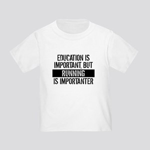 Running Is Importanter T-Shirt