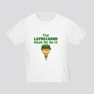 Leprechaun Made Me Toddler T-Shirt