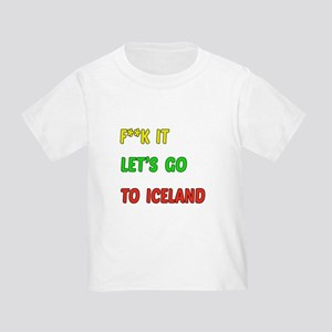 Let's go to Iceland Toddler T-Shirt