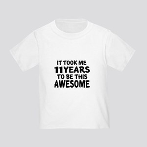 11 Years To Be This Awesome Toddler T-Shirt