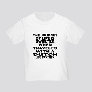 Traveled With Dutch Life Partner Toddler T-Shirt