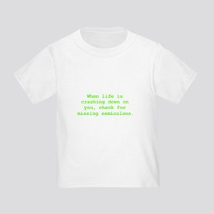 Check for missing semicolons Toddler T-Shir