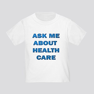 Ask Me about Healthcare in AM Toddler T-Shi