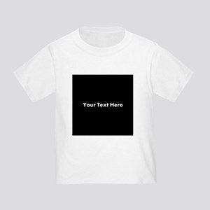Black Background with Text. Toddler T-Shirt