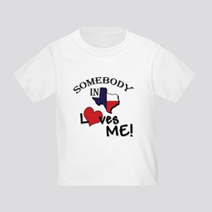 Somebody in Texas... Toddler T-Shirt