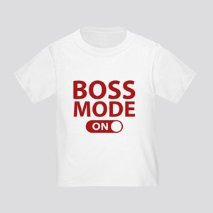 Boss Mode On Toddler T-Shirt
