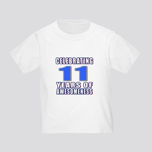 11 Years Of Awesomeness Toddler T-Shirt