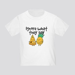 Ignore What They Say - Cute Pineapple Pizz T-Shirt