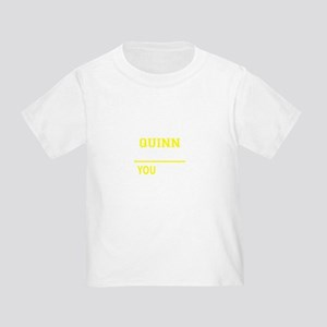 QUINN thing, you wouldn't understand ! T-Shirt